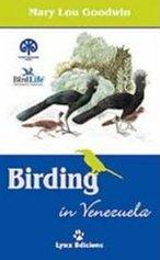 Birding in Venezuela de Mary Lou Goodwin