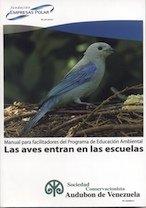 Manual para facilitadores del programa de Educación ambiental «Las aves entran en las escuelas»